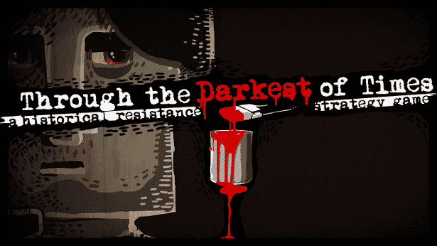 through the darkest of times strategy reveal for linux mac and windows