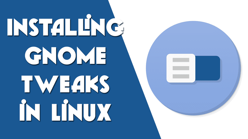 how to install gnome tweaks in linux
