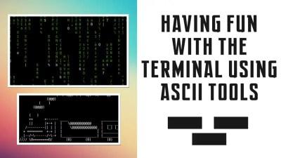 Having fun with terminal using ASCII tools