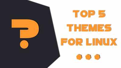 Top 5 themes for linux (Light and Dark)