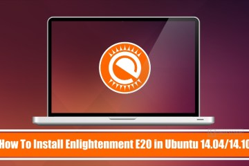 How to Install Enlightenment E20 Desktop Environment on Ubuntu 14.04/Ubuntu 14.04