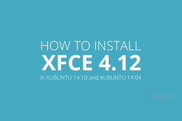 How to Install XFCE 4.12 in xubuntu 14.10 and xubuntu 14.04
