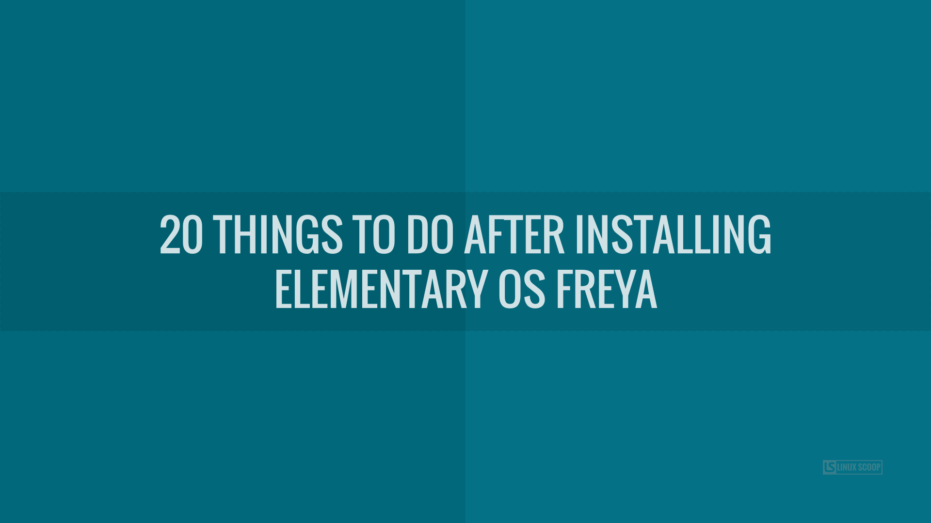20 Things To Do After Installing Elementary OS Freya - Linux