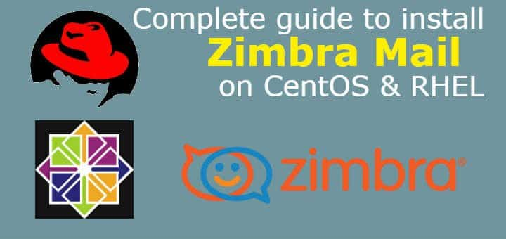 Complete guide to install Zimbra Mail on CentOS & RHEL - LinuxTechLab
