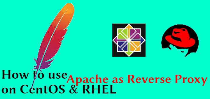 How to use Apache as Reverse Proxy on CentOS & RHEL - LinuxTechLab