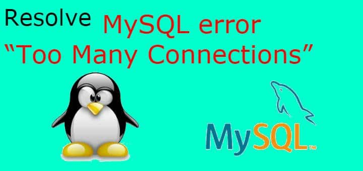"MySQL error ""Too Many Connections"""