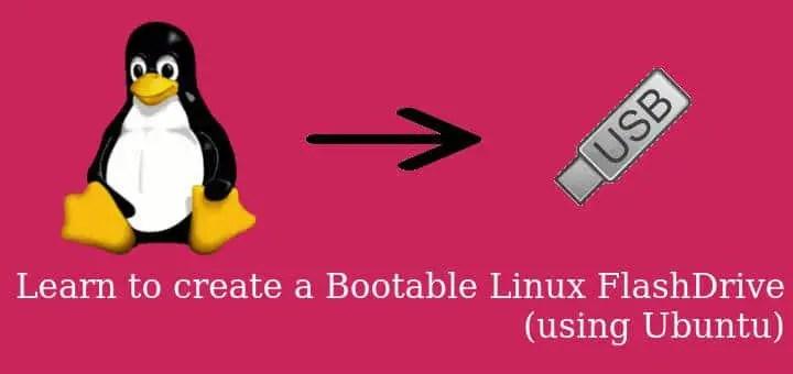 create Bootable Linux Flash Drive