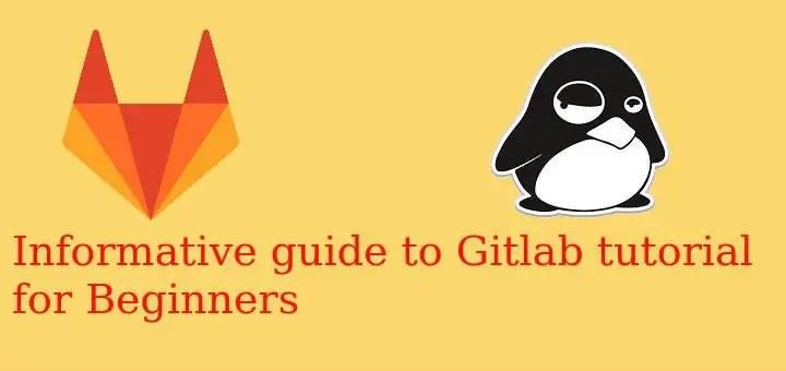 Gitlab tutorial for Beginners