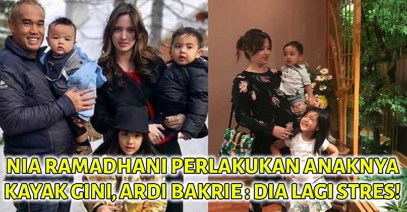 Hasil gambar untuk Nia Ramadhani Perlakukan Anaknya Kayak Gini, Ardi Bakrie : Ibunya Stres!