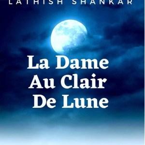 Lathish Shankar La dame au clair de lune - traduction Nathalie Cailteux
