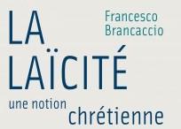 La laïcité une notion chrétienne, F. Brancaccio