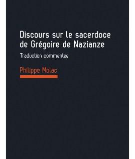 Discours sur le sacerdoce de Grégoire de Naziance – Philippe Molac
