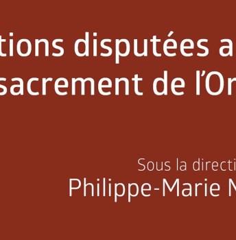 Questions disputées autour du sacrement de l'Ordre, études et propositions – Dir. Philippe-Marie Margelidon