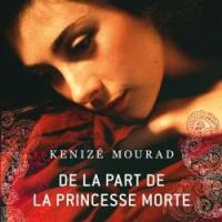 De la part de la princesse morte, Kenizé Mourad