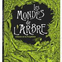 Céleste et la prophétie, Les mondes de l'arbre, tome 1, Sophie Henrionnet