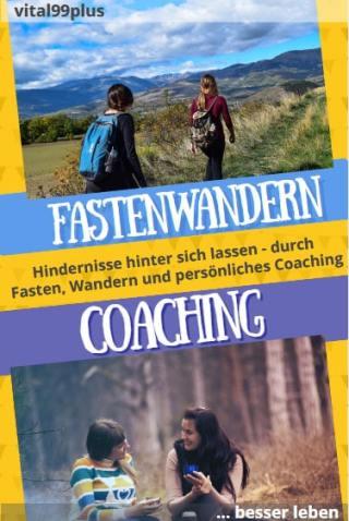 Fastenwandern und individuelles Coaching - einen neuen Weg gehen zum Lebensglück