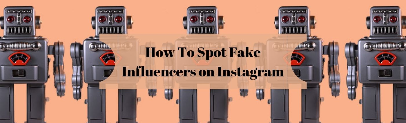 How to Spot Fake Influence on Instagram