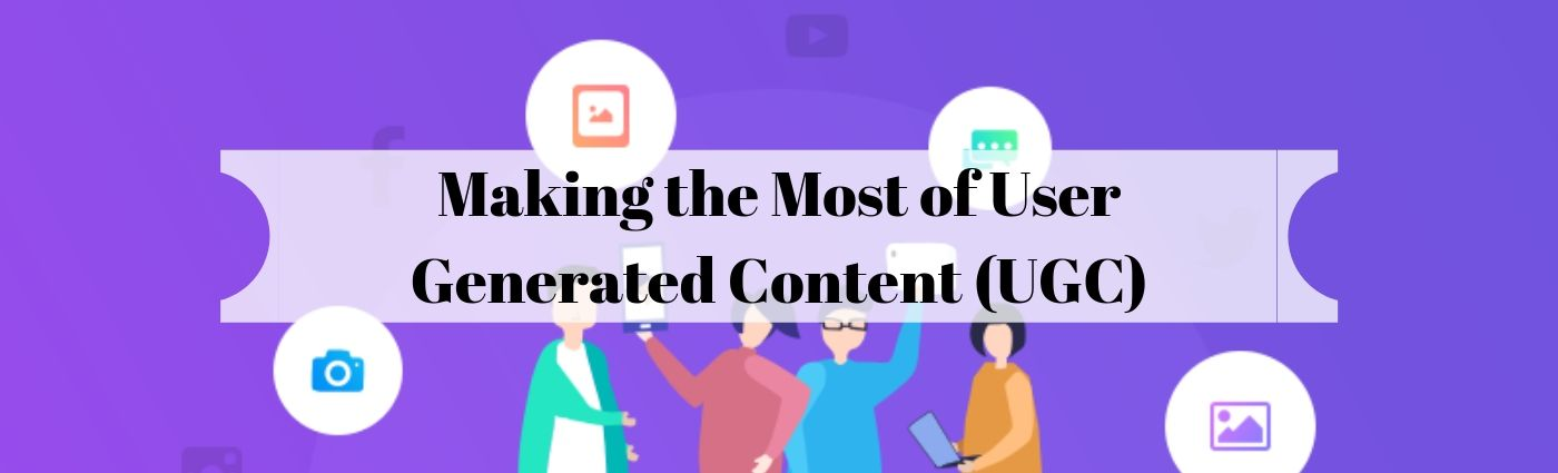 Making the Most of User Generated Content