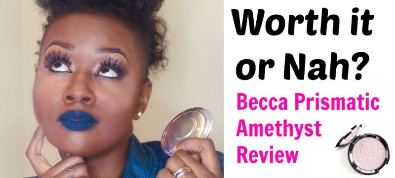 I Tried The New Becca Prismatic Amethyst Highlighter