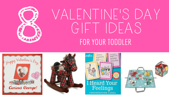 8 Valentine's Day gift ideas for your toddler | lisaalfaro.com