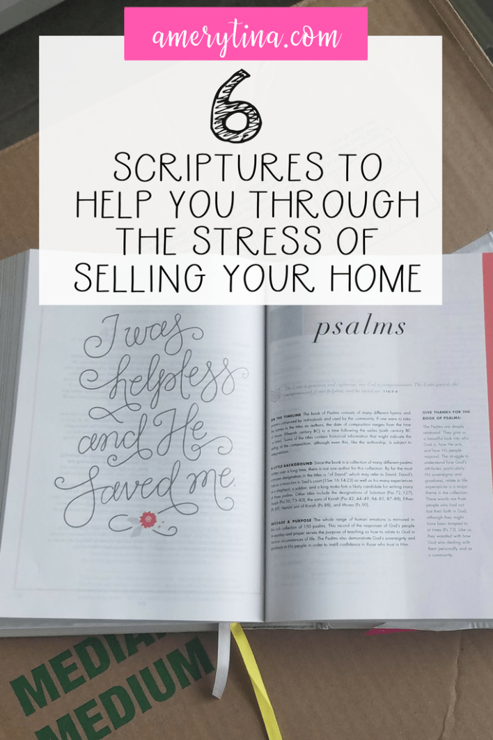 6 scriptures to help you through the stress of selling your home | lisaalfaro.com #faith #scripture #homeselling #stress