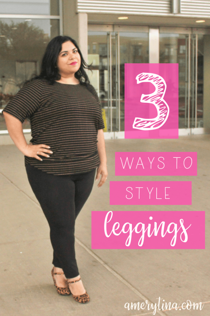3 ways to style leggings | lisaalfaro.com #leggings #howto #styletip