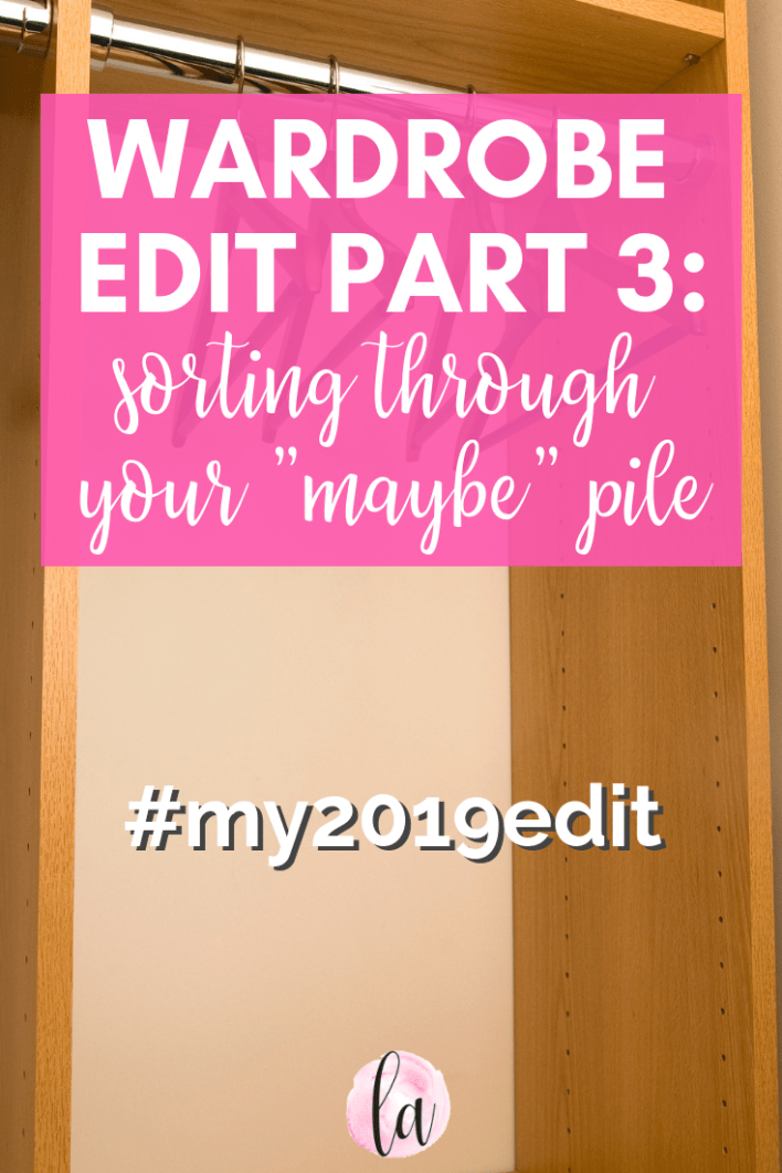 "Wardrobe edit, part 3: 4 tips on sorting through your ""maybe"" pile #my2019edit #style #fashion #closet #organizing #donate #sell #clothing"