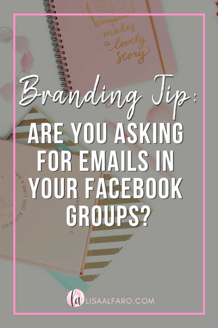 Branding Tip: Are you asking for emails in your Facebook groups?