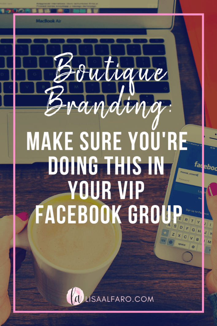 Branding for Boutiques: Make sure you are doing this in your VIP Facebook Groups #facebook #groups #community #onlineshopping #onlineboutique #boutique #style #branding