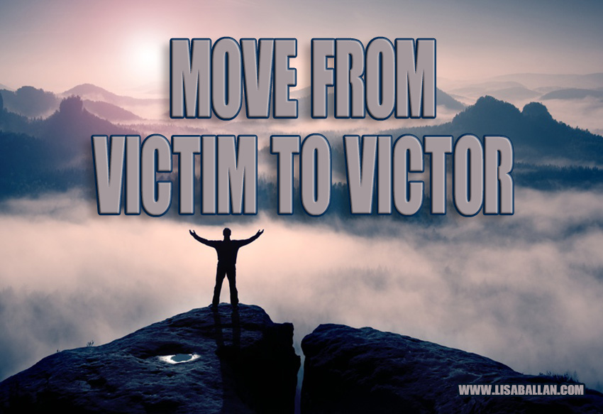 Move from Victim to Victor