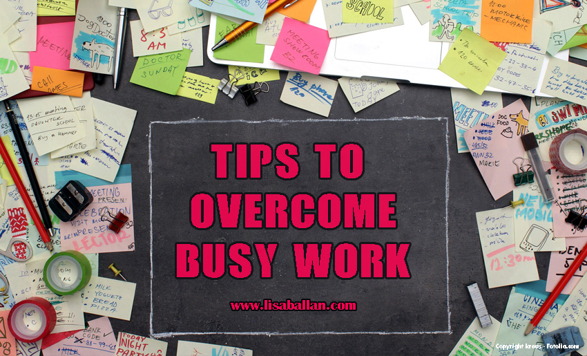 Tips to Overcome Busy Work