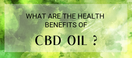 What Are The Health Benefits of CBD Oil ?