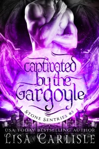 Book Cover: Captivated by the Gargoyle (Stone Sentries 3)