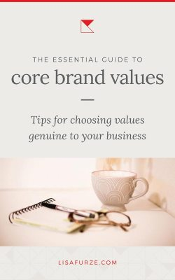 Here's a helpful guide to take you through some steps to define your core brand values.