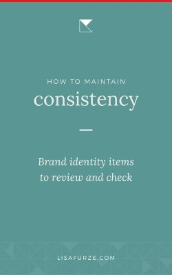 Here are the pieces of your brand identity to check when you're maintaining a strong, consistent brand identity.