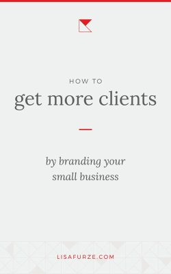 How to get more clients to your small business by taking a targeted approach to your branding. Read the post to learn more!
