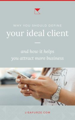 Your ideal client is at the very foundation of the success or failure of your business. You need to know exactly who they are so you can focus your messaging and more effectively sell your services.