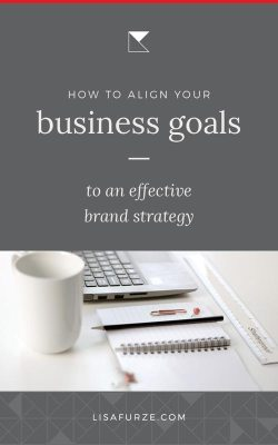 Every entrepreneur has goals for their business. Here's how to align your business goals to brand strategies so you can make better progress.