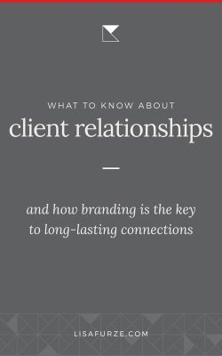 Your brand is the relationships you have with your audience. Here's how to build strong, long-lasting client relationships so you can have a healthy, sustainable business.
