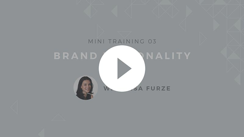 Watch the third video in this mini training series: Brand Personality