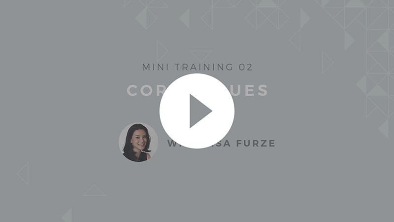 Watch the second video in this mini training series: Core Values