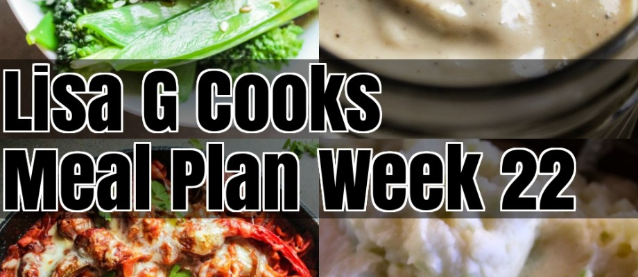 Meal Plan Week 22