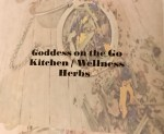 The Goddess on the go| Weekend flow| Kitchen Wellness Herbs
