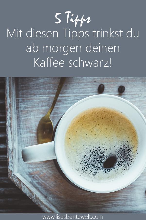 Ab sofort Kaffee schwarz trinken und gesund leben.
