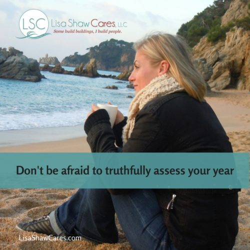 Why it's important to assess your YEAR with truth and grace