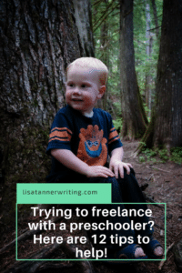 When you have a preschooler in the house, finding time to work isn't always easy. Here are some strategies I use to help.