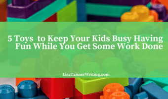 5 Toys for Engaging Kids While Freelancing