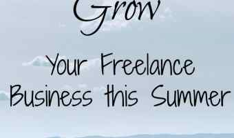 12 Ways to Grow Your Freelance Business this Summer