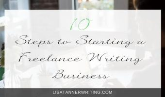 10 Steps to Starting a Freelance Writing Business