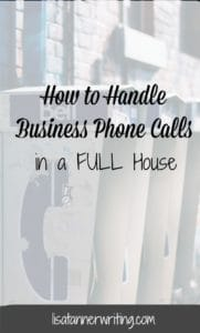 Here are tips for handling business phone calls in a full house.